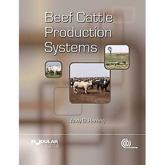 Beef Cattle Production Systems by Andy D. Herring - 9781845937959 Book