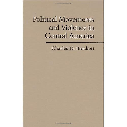 Political MoveHommests and Violence in Central America