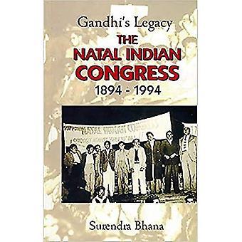 Gandhi's Legacy: de Natal Indian Congress 1894-1994