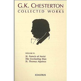 The Collected Works: v. 2 (Collected Works of G. K. Chesterton)