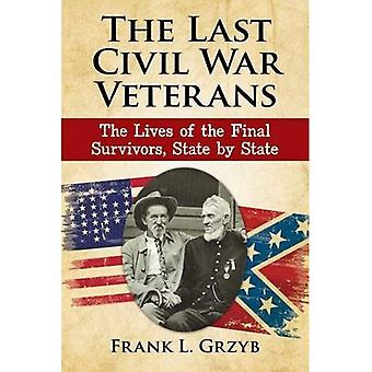 The Last Civil War Veterans: The Lives of the Final Survivors, State by State