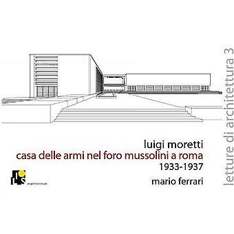 Luigi Moretti. Fencing Academy in the Mussolini's Forum, Rome 1933-1937 (Lectures of Architecture)