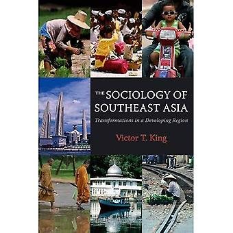 The Sociology of Southeast Asia: Transformations in a Developing Region