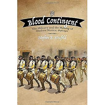 Das Blut-Kontingent: Das Militär und die Entstehung des modernen Mexiko, 1876 1911