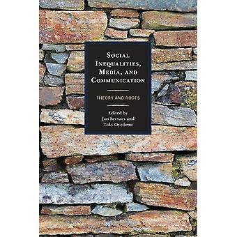 Social ojämlikhet, medier och kommunikation: teori och rötter (kommunikation, globalisering & kulturella identitet)