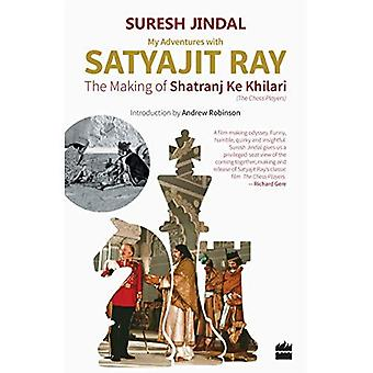 My Adventures with Satyajit� Ray: The Making of Shatranj Ke Khilari