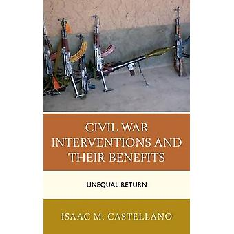 Civil War Interventions and Their Benefits Unequal Return by Castellano & Isaac M.