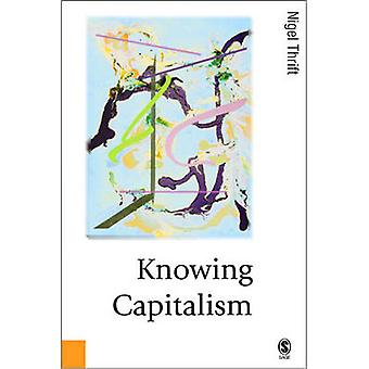 Knowing Capitalism by Thrift & Nigel