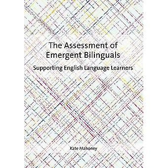The Assessment of Emergent Bilinguals - Supporting English Language Le