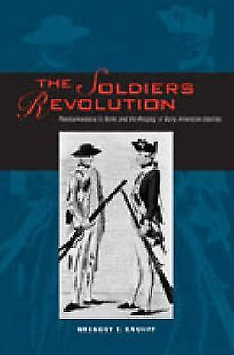 The Soldiers Revolution Pennsylvanians in Arms and the Forging of Early American Identity by Knouff & Gregory T.