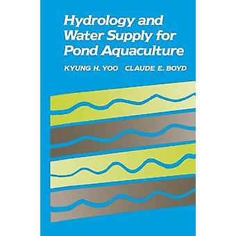 Hydrology and Water Supply for Pond Aquaculture by Yoo & Kyung H.