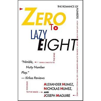 Zero to Lazy Eight The Romance of Numbers by Humez & Alexander