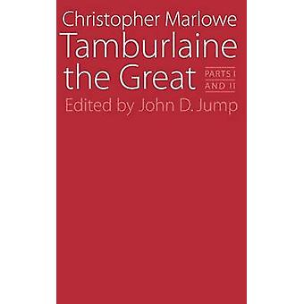 Tamburlaine the Great Parts I and II by Marlowe & Christopher