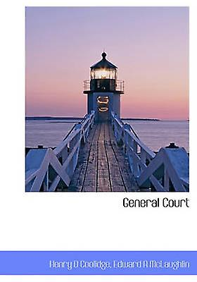 General Court by Coolidge & Henry D.