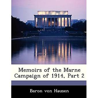 Memoirs of the Marne Campaign of 1914 Part 2 by von Hausen & Baron