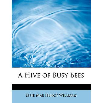 A Hive of Busy Bees by Williams & Effie Mae Hency