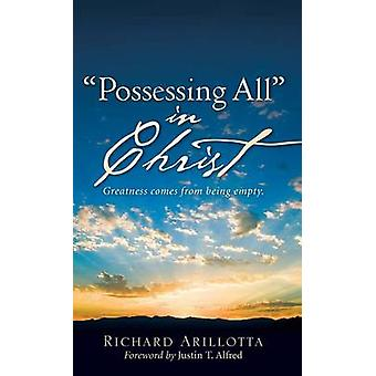 Possessing All in Christ by Arillotta & Richard