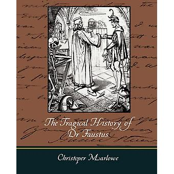 The Tragical History of Dr. Faustus by Marlowe & Christopher