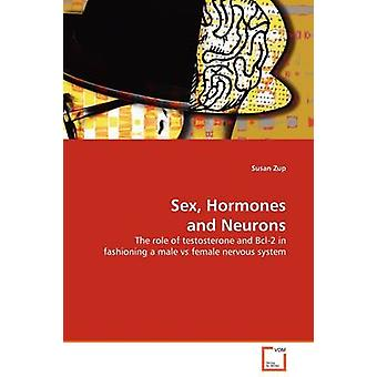 Sex Hormones and Neurons by Zup & Susan