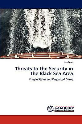 Threats to the Security in the noir Sea Area by Tcaci & Ina