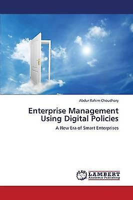 Enterprise Management Using Digital Policies by Choudhary Abdur Rahim