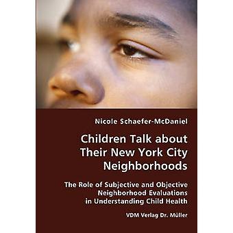 Barn pratar om sin New York stadsdelar rollen av subjektiva och objektiva stadsdelen utvärderingar för att förstå barns hälsa av SchaeferMcDaniel & Nicole