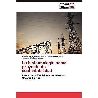 La Biotecnologia Como Proyecto de Sustentabilidad door Lewis Velasco Maria Eunice