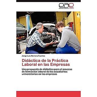 Didctica De La Prctica Laboral de las Empresas Fuentes Jorge Luis Herrera