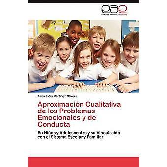 Aproximacion Cualitativa de Los Problemas Emocionales y de Conducta Martinez & Lidia Olivera Alma