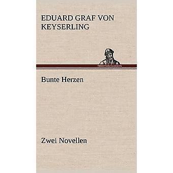 Bunte Herzen Zwei resigniertes von Keyserling & Eduard Graf Von