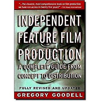 Independent Feature Film Production by Gregory Goodell - 978031218117