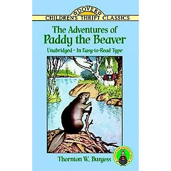The Adventures of Paddy the Beaver by Thornton Waldo Burgess - 978048