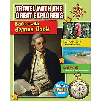 Explore with James Cook by Lisa Dalrymple - 9780778717010 Book