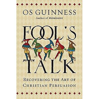 Fools Talk by Os Guinness - 9780830844487 Book
