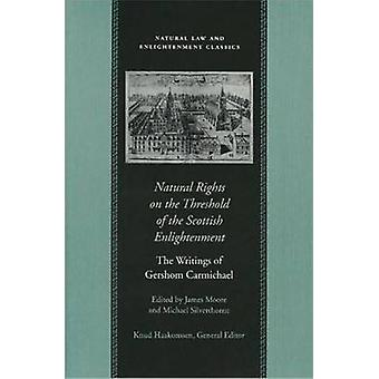 Natural Rights on the Threshold of the Scottish Enlightenment by Gers