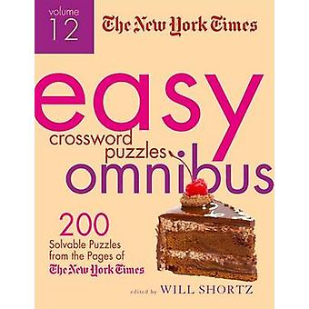 The New York Times Easy Crossword Puzzle Omnibus - Volume 12 - 200 Sol