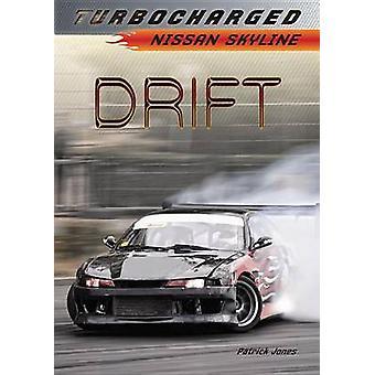 Drift - Nissan Skyline by Patrick Jones - 9781467714747 Book