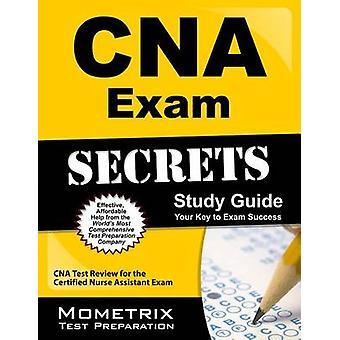 CNA Exam Secrets - CNA Test Review for the Certified Nurse Assistant E