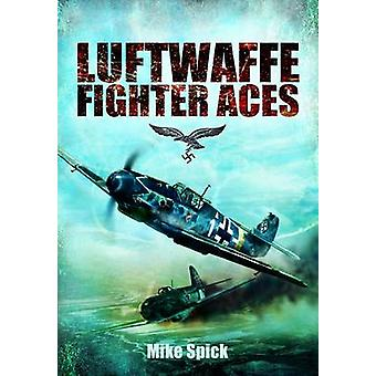 Luftwaffe Fighter Aces by Mike Spick - 9781848326279 Book