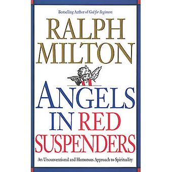 Angels in Red Suspenders - An Unconventional and Humorous Approach to