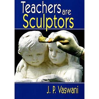 Teachers are Sculptors by J. P. Vaswani - 9788120737327 Book