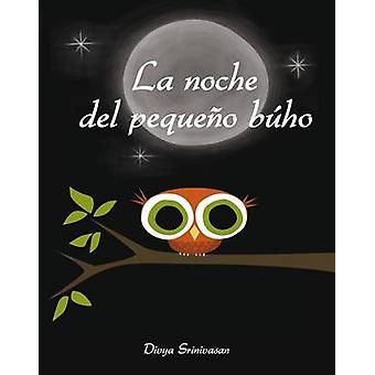 La Noche del Pequeno Buho by Divya Srinivasan - 9788416648320 Book