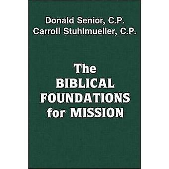 The Biblical Foundations for Mission by Donald Senior - Carroll Stuhl
