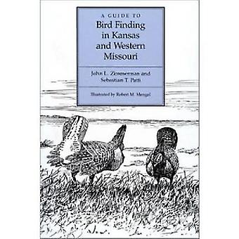 A Guide to Bird Finding in Kansas and Western Missouri (annotated edi