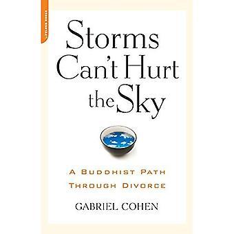 Stormen kunnen ' t de lucht pijn doen: het boeddhistische pad door echtscheiding