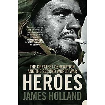 Heroes by James Holland