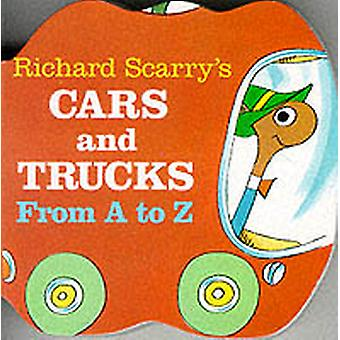 Richard Scarrys Cars and Trucks from A to Z by Richard Scarry