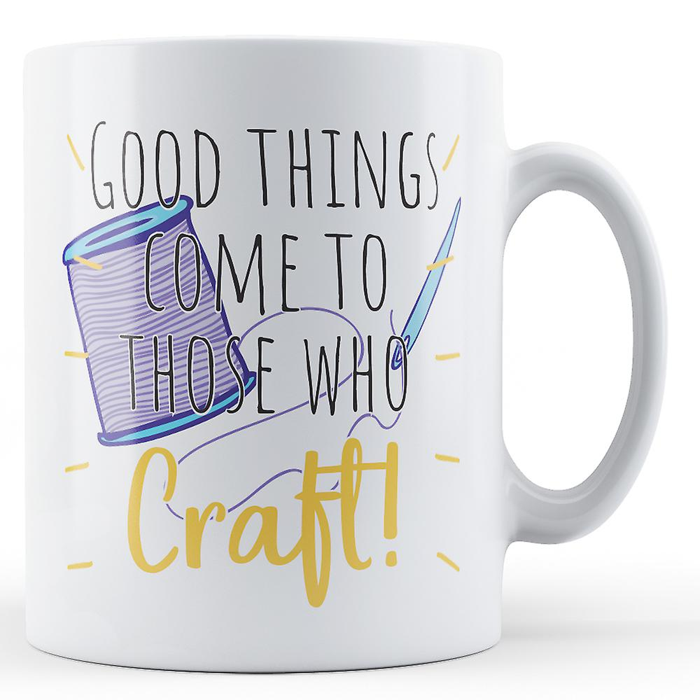 Good Mug CraftPrinted Things Those Who To Come zMpqSUV