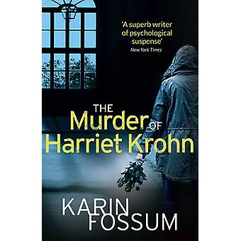 The Murder of Harriet Krohn by Karin Fossum - James Anderson - 978009