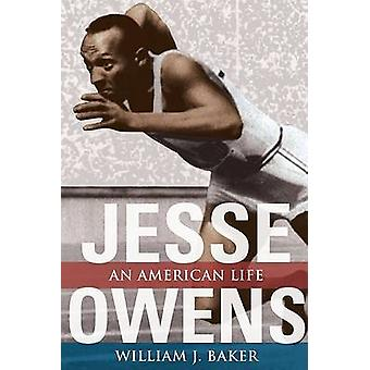 Jesse Owens - An American Life (New edition) by William J. Baker - 978